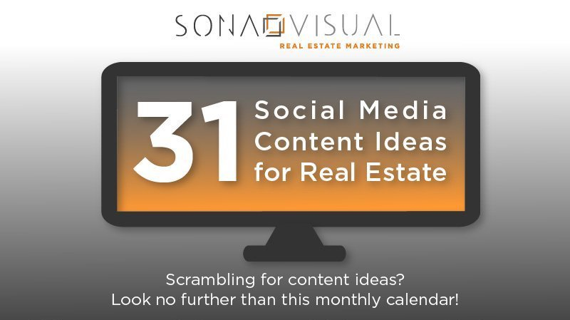 31 Social Media Content Ideas for Real Estate by Sona Visual